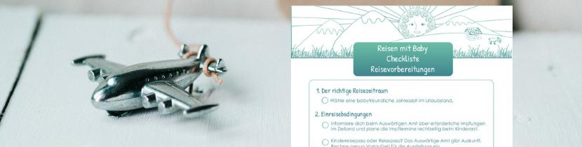 Reise mit Baby_Checkliste Reisevorbereitungen_Erste Flugreise_nichtnurmama.de