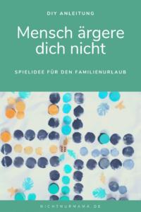 DIY Reisespiel_Familienurlaub_Mensch ärgere dich nicht_nichtnurmama