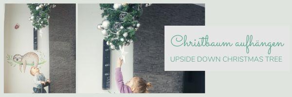 Weihnachtsbaum aufhängen_Upside Down Christmas Tree_nichtnurmama (2)