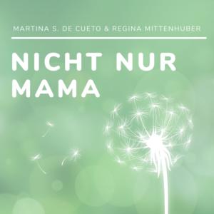 Nichtnurmama_Podcast_Zielgruppe_Online Shop_Website-Texte